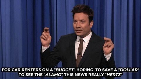 """Jimmy Fallon saying for car renters on a """"budget"""" hoping to save a """"dollar"""" this news really """"hertz"""""""