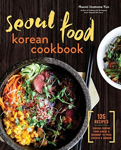 The cover of Seoul Food Korean cookbook with 135 popular recipes.