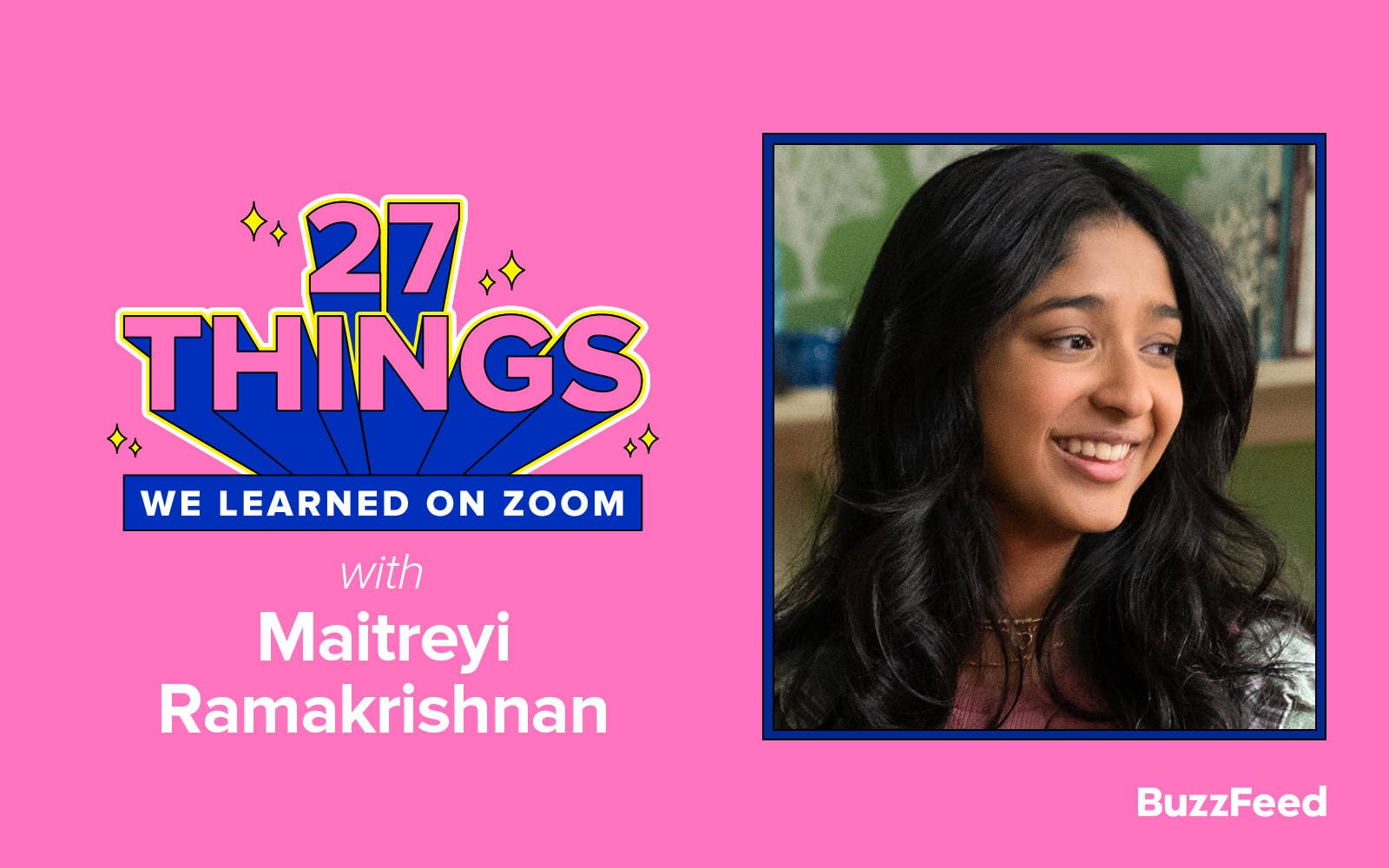 """Header that says """"27 Things We Learned on Zoom With Maitreyi Ramakrishnan"""""""