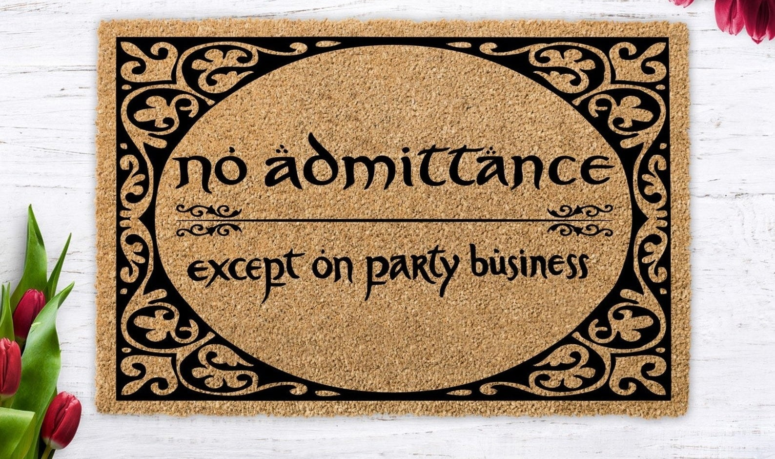 """coconut mat with the words """"no admittance except on party business"""" on it"""