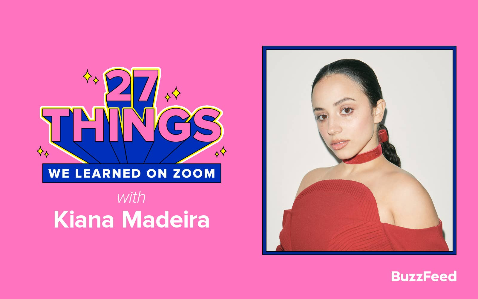 Header that says 27 Things We Learned on Zoom with Kiana Madeira