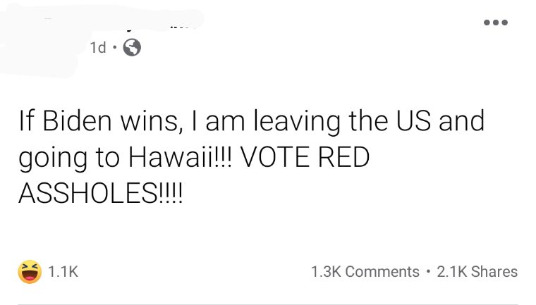 facebook status of someone threatening to leave the united states and move to hawaii if biden wins
