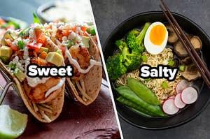 Sweet tacos and salty ramen