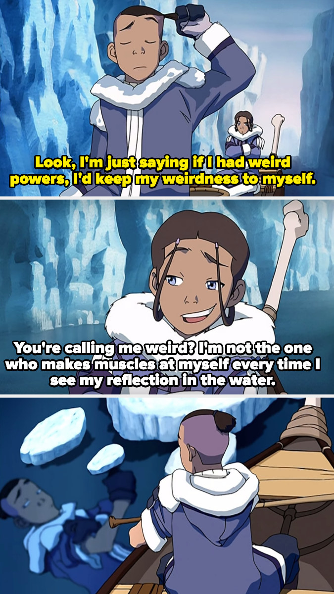 Katara calling Sokka out for staring at his reflection in the water