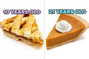"""On the left, a slice of apple pie labeled """"10 years old,"""" and on the right, a slice of pumpkin pie labeled """"21 years old"""""""