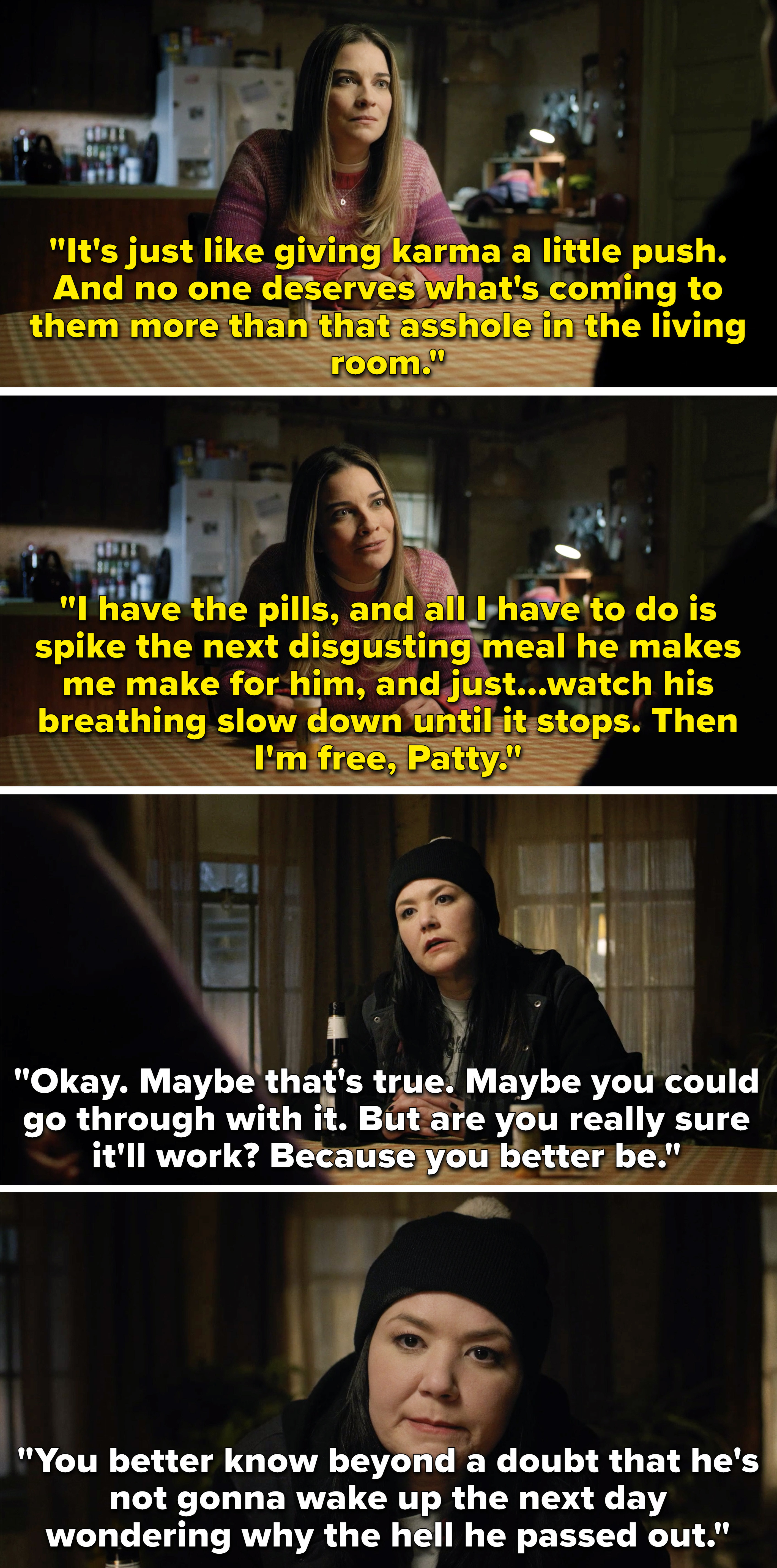 Allison explaining that she needs to kill Kevin and can, and Patty saying she better be sure it works or else Kevin is not going to be happy
