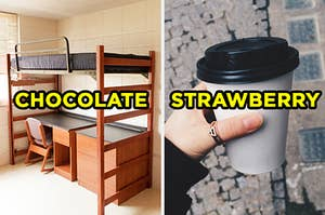 """On the left, a dorm room with a lofted bed labeled """"chocolate,"""" and on the right, someone holding a to-go coffee cup labeled """"strawberry"""""""