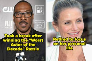 """Eddie Murphy labeled """"Took a break after winning the Worst Actor of the Decade Razzie"""" and Cameron Diaz labeled """"retired to focus on her personal life"""""""