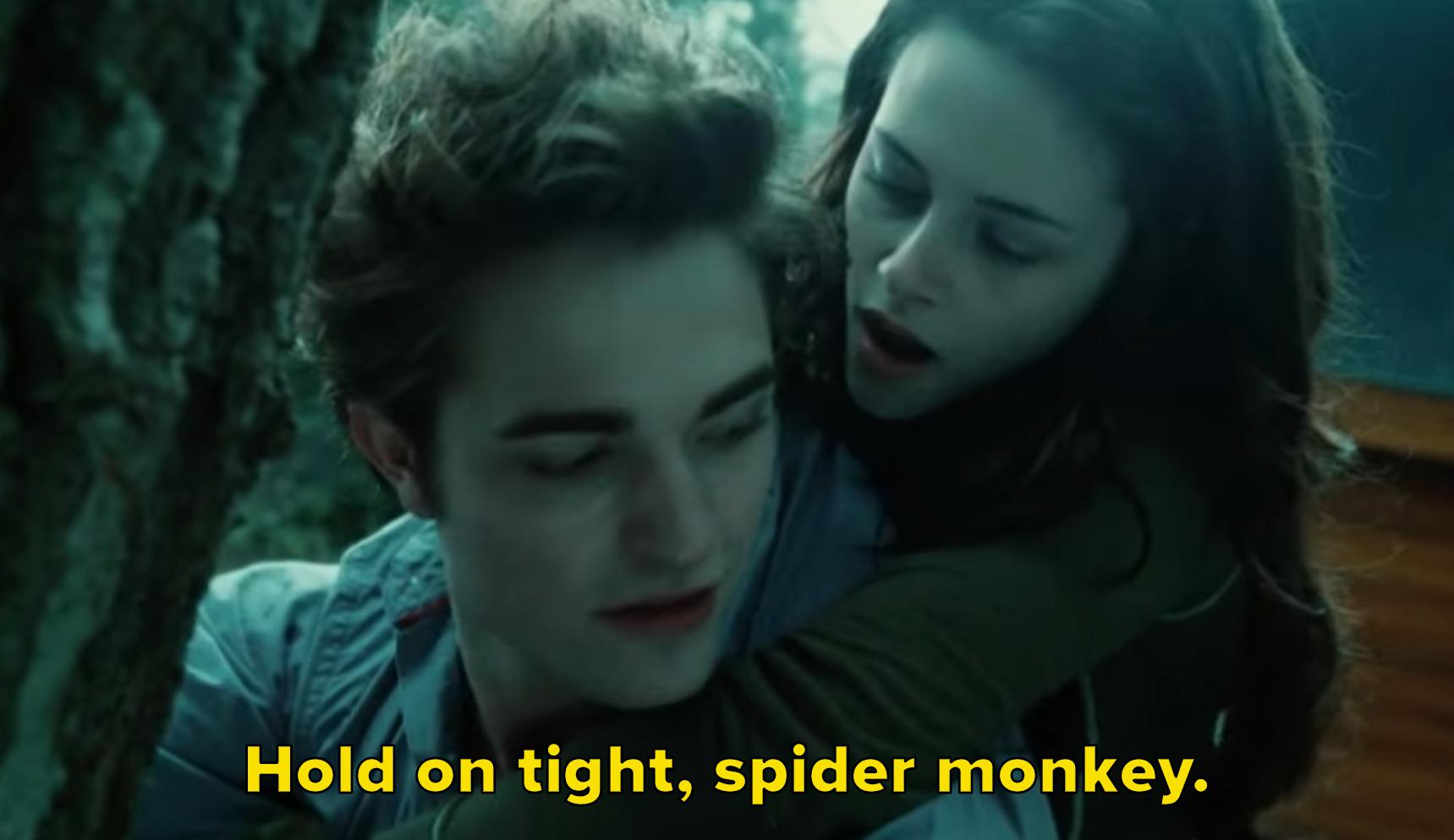 "Edward to Bella: ""Hold on tight, spider monkey"""