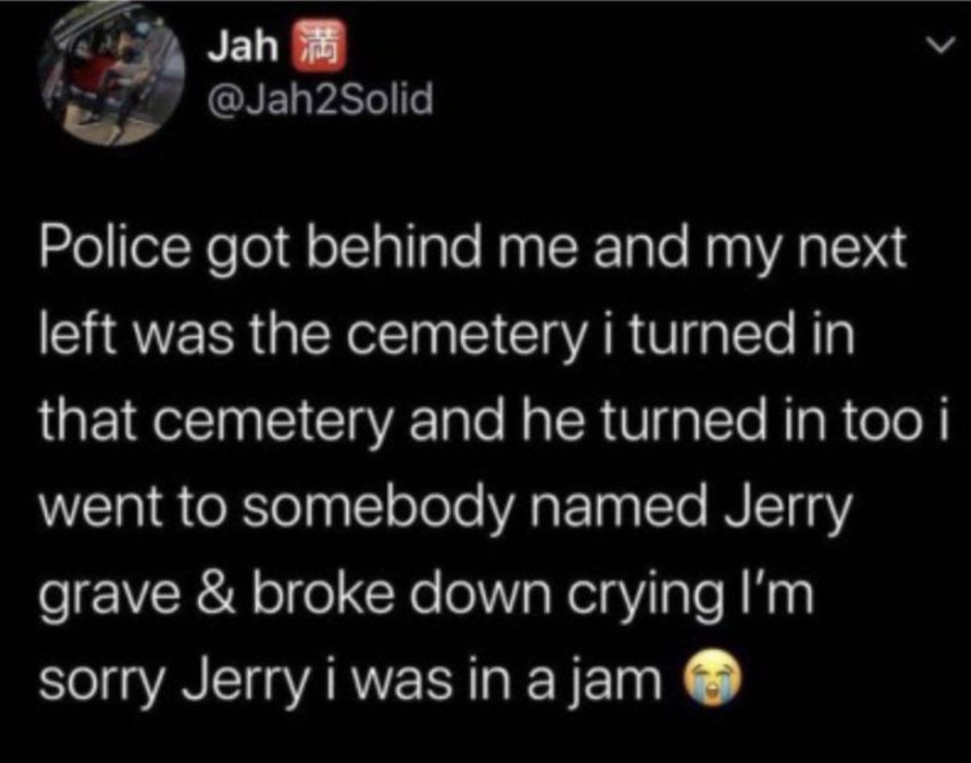 someone who went to the cemetary so they could not get pulled over