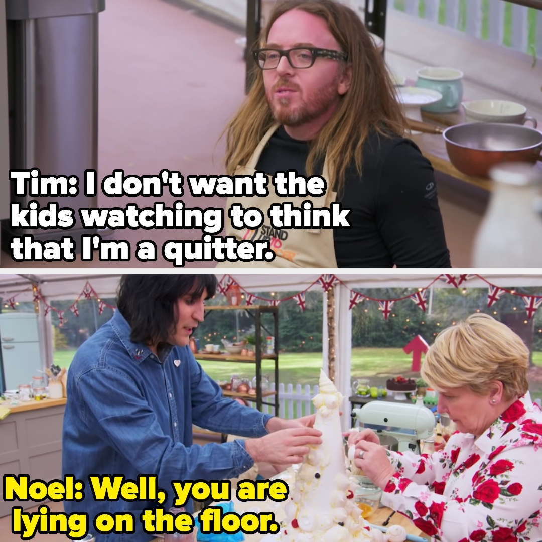 Tim says he doesn't want kids to think he's a quitter, to which Noel points out he's lying on the floor in defeat
