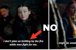 Lyanna Mormont from Game of Thrones talking about how she doesn't want to knit by the fire
