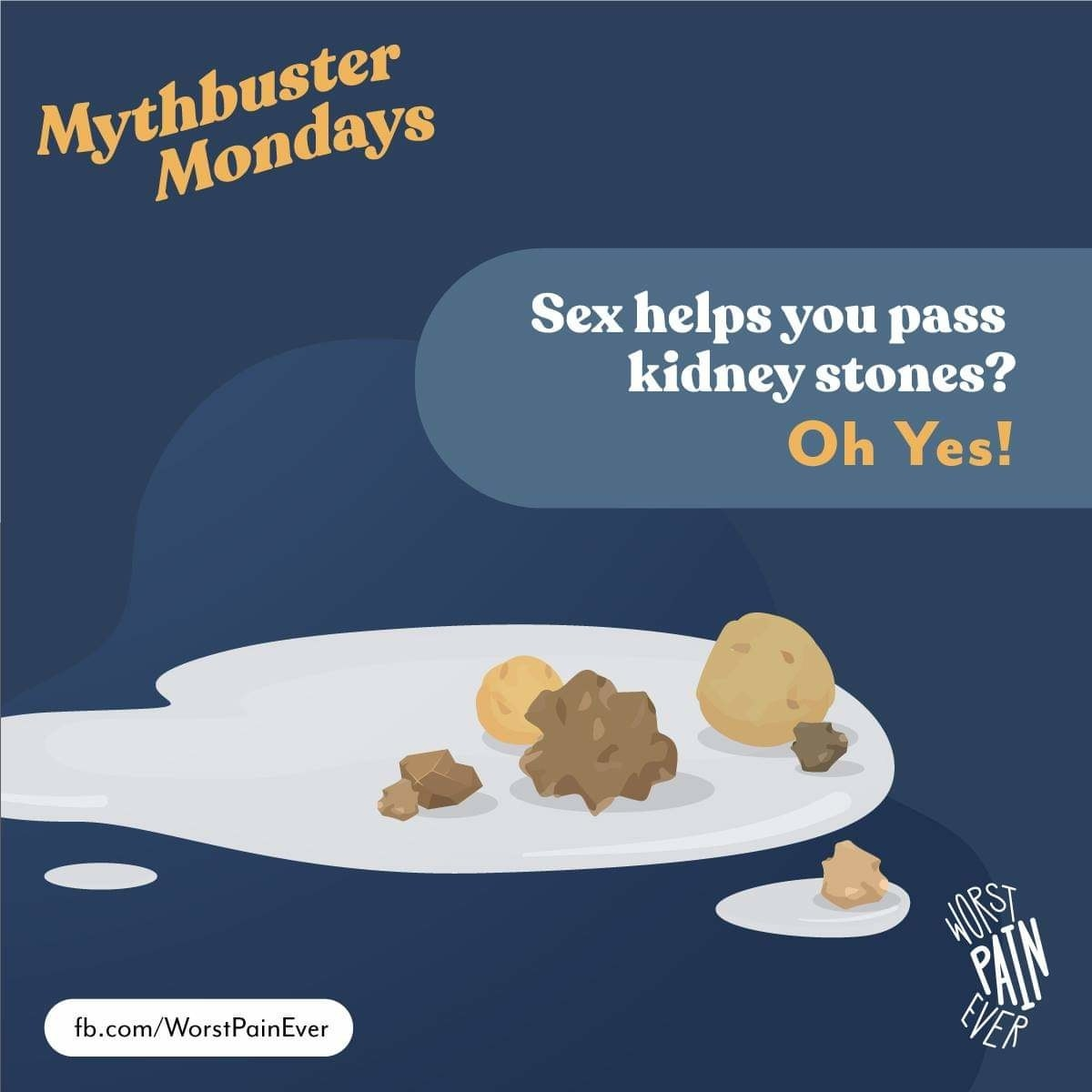 """Kidney stones lying in a pool of ejaculate, with text stating, """"Sex helps you pass kidney stones? Oh yes!"""""""