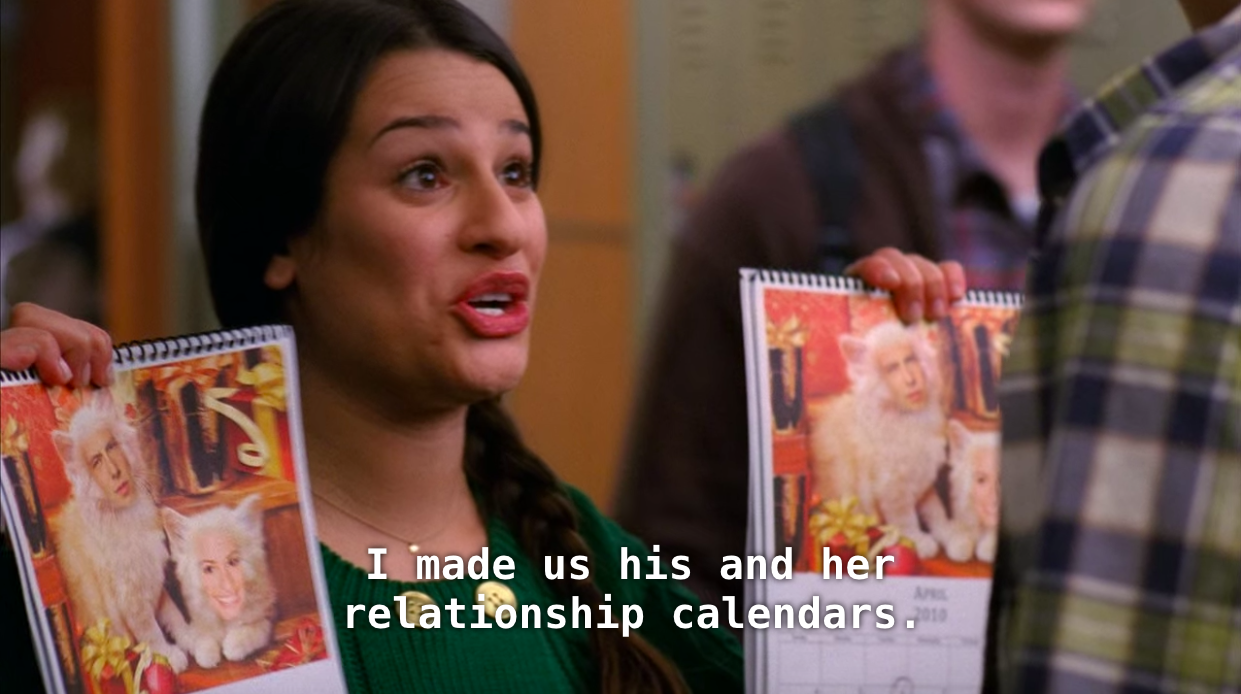 """Rachel on Glee: """"I made us his and her relationship calendars"""""""