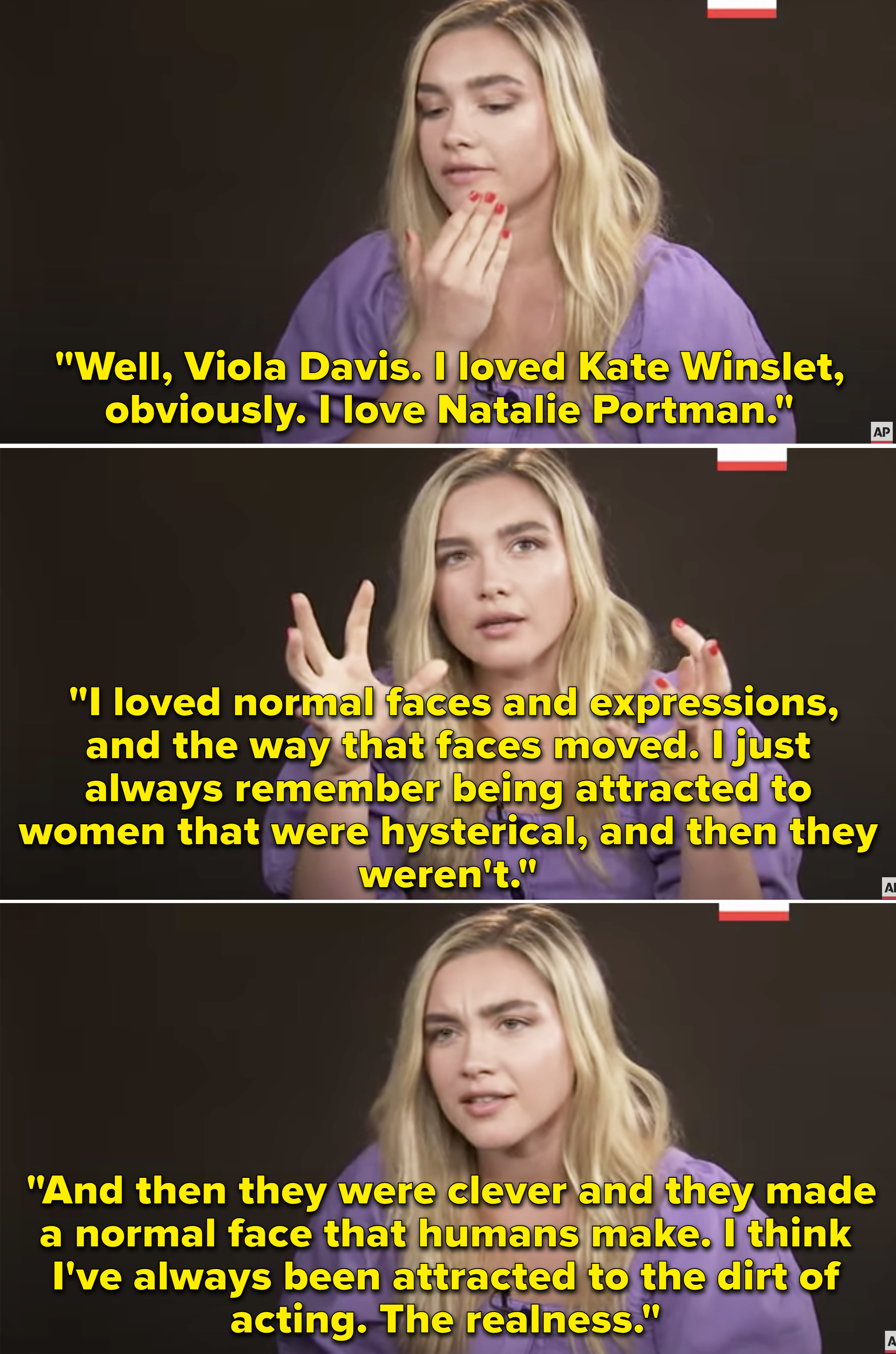 """Florence explaining that she loved Viola Davis, Kate Winslet, and Natalie Portman growing up because she """"loved normal faces and expressions"""""""