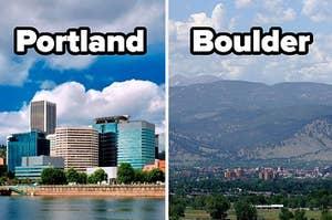 Portland and Boulder