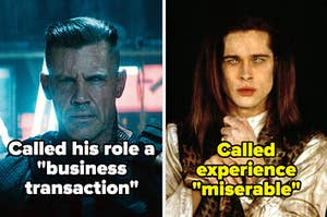 """Josh Brolin in Deadpool 2 labeled """"called his role a business transaction"""" and Brad Pitt in Interview with the vampire labeled """"Called experience miserable"""""""