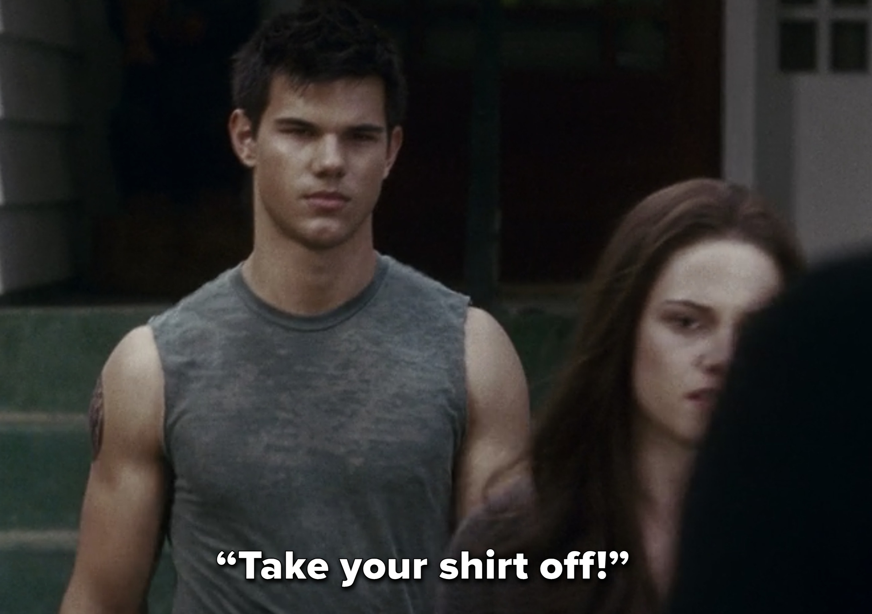 """""""Take your shirt off!"""""""