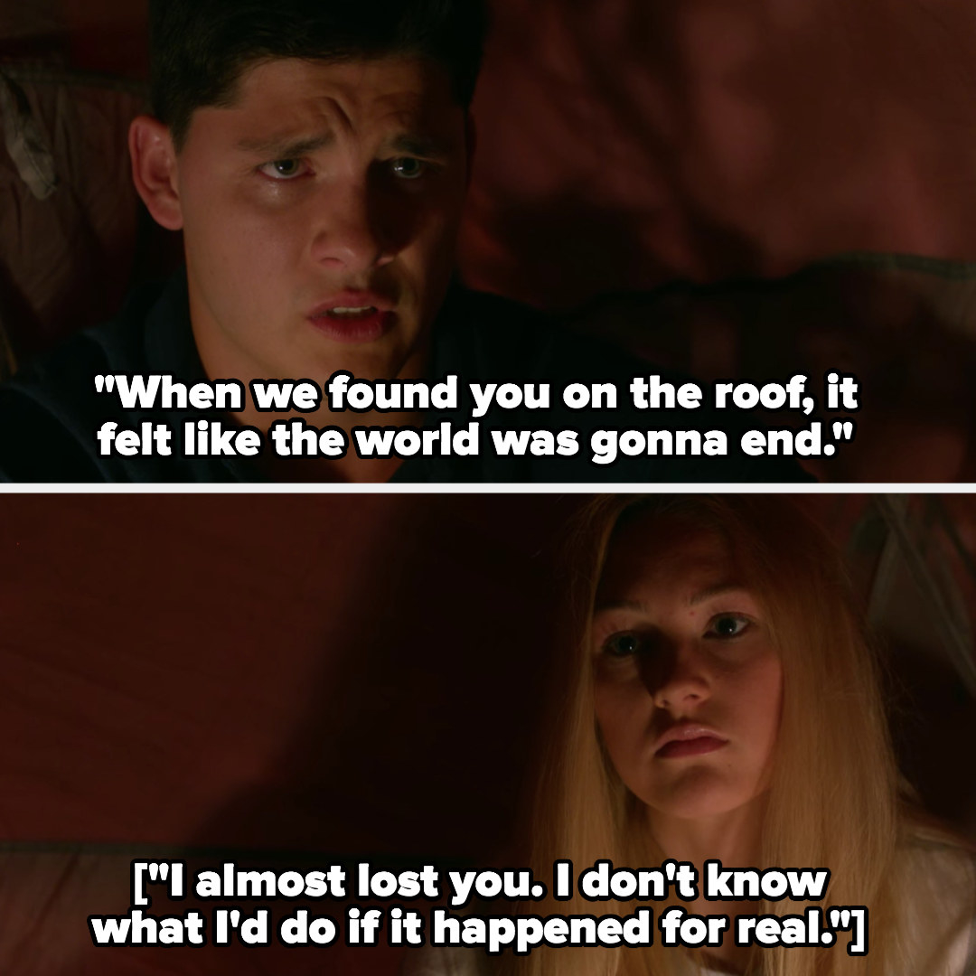 """Zig to Maya: """"When we found you on the roof it felt like the world was gonna end, I almost lost you, I don't know what I'd do if it happened for real"""""""