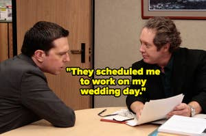 """""""They scheduled me to work on my wedding day"""" over andy bernard and robert california"""
