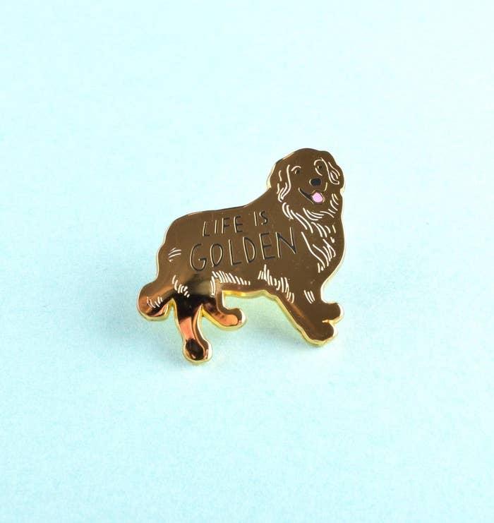 golden retriever pin that says life is golden