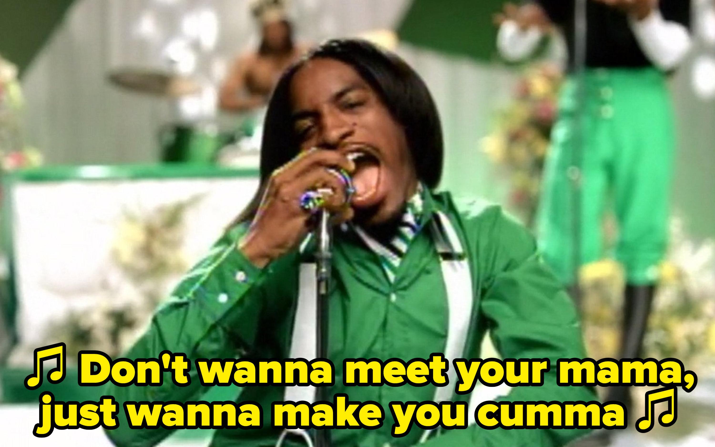 "André 3000 singing: ""Don't wanna meet your mama, just wanna make you cumma"""