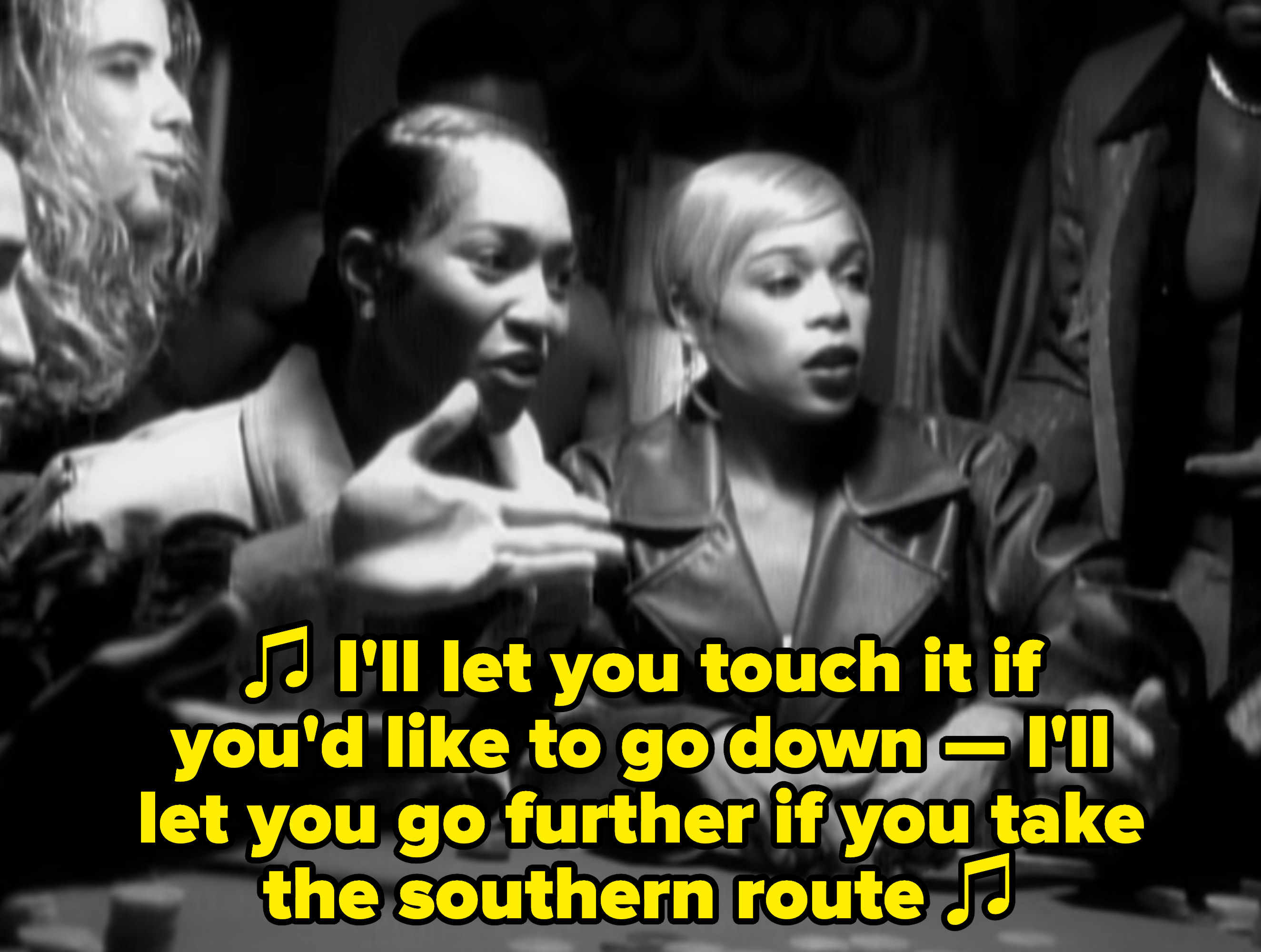 """TLC rapping: """"I'll let you touch it if you'd like to go down — I'll let you go further if you take the southern route"""""""