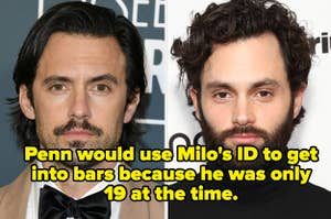 """Milo Ventimiglia and Penn Badgley with caption, """"Penn would use Milo's ID to get into bars because he was only 19 at the time."""""""