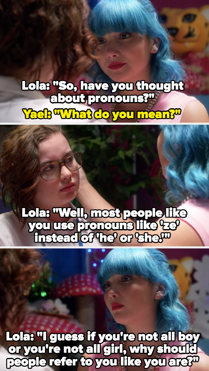 """Lola helps Yael figure out their gender identity: """"I guess if you're not all boy or you're not all girl why should people refer to you like you are?"""""""