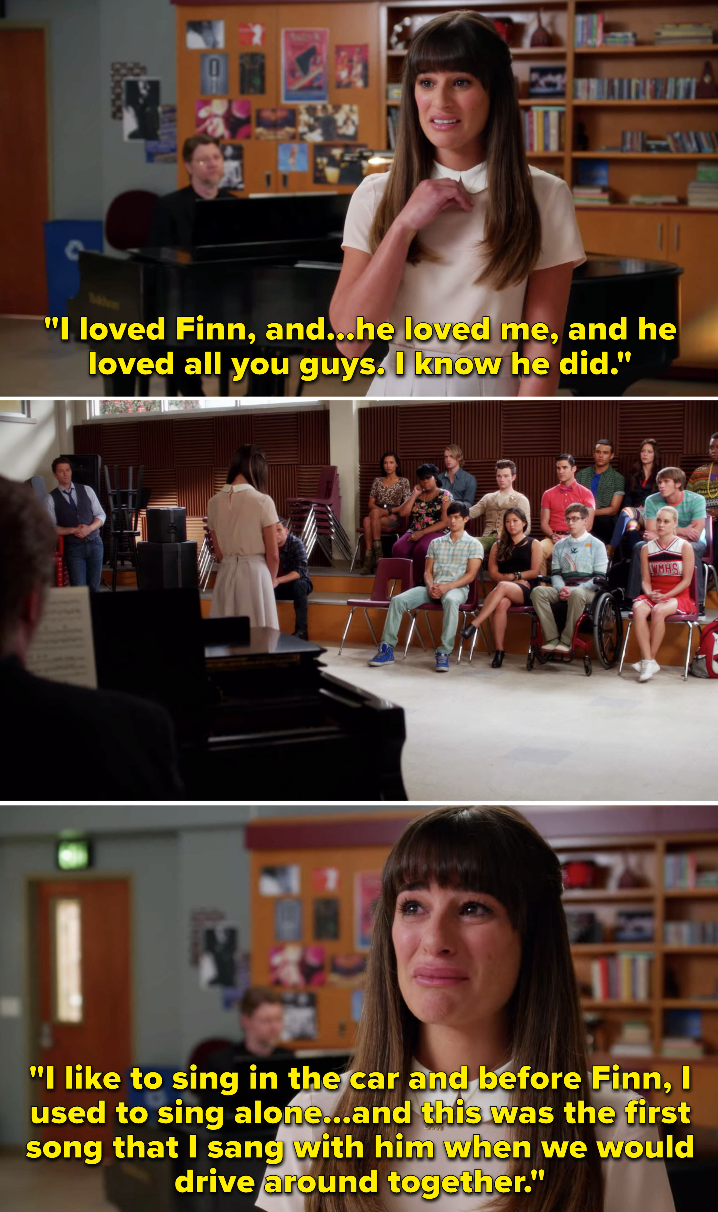 Rachel saying Finn loved her and everyone in Glee Club, and then saying she used to sing alone in the car before Finn