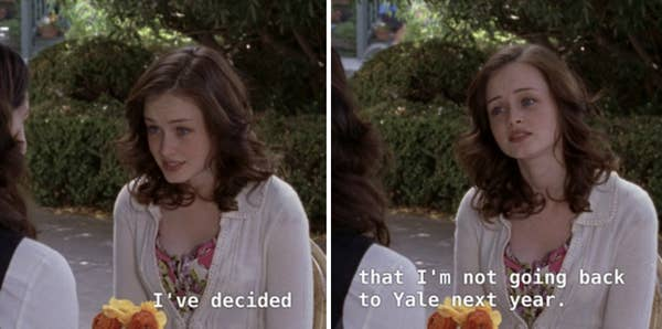 5. Because one guy told Rory she didn't have what it took to be a journalist on the TV show, Gilmore Girls, she stole a boat, dropped out of Yale, and ignored Lorelai for months.