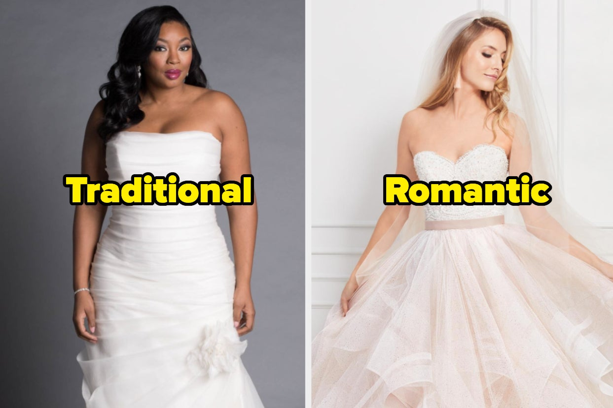 This Might Sound Kinda Weird, But We Know What Kind Of Bride You'll Be By The Wedding Dresses You Pick