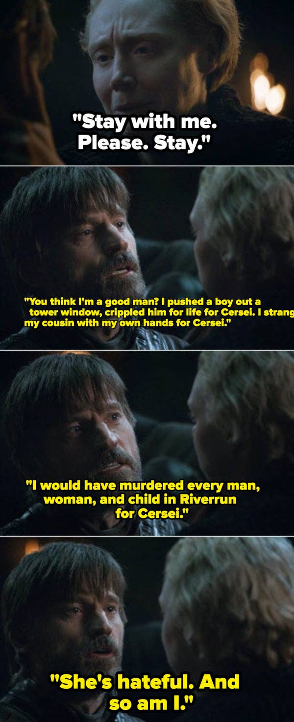 6. When Jaime left Brienne for Cersei in Game of Thrones and said he did everything for Cersei, it didn't make any sense to anyone. In previous seasons, it was established that he did what he did for the people and saved millions of lives.