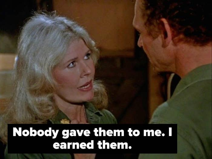 """margaret says to. a man, """"nobody gave them to me. i earned them."""""""