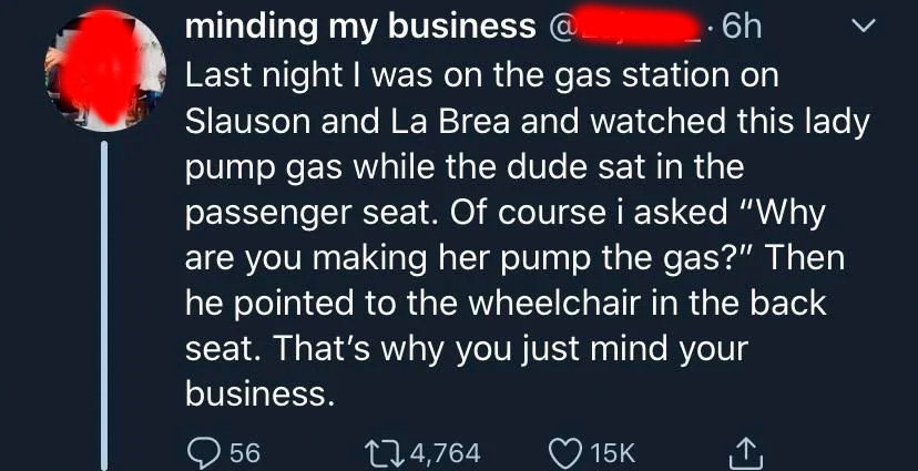 tweet about someone bothering a person who won't pump gas