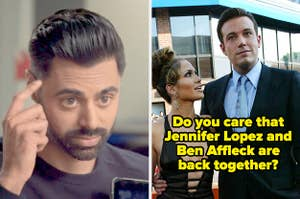 """Hasan Minhaj thinking and Jennifer Lopez and Ben Affleck with the text """"do you care that Jennifer Lopez and Ben Affleck are back together?"""