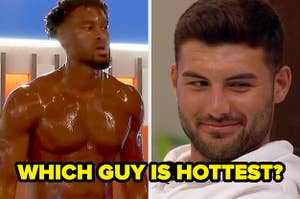 Love Island stills show Teddy topless and Liam smiling with the text which guy is hottest over the images