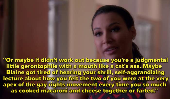 Santana telling Kurt that Blaine left him because he was annoying
