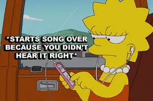 Lisa Simpson starting a song over because she didn't hear it right the first time