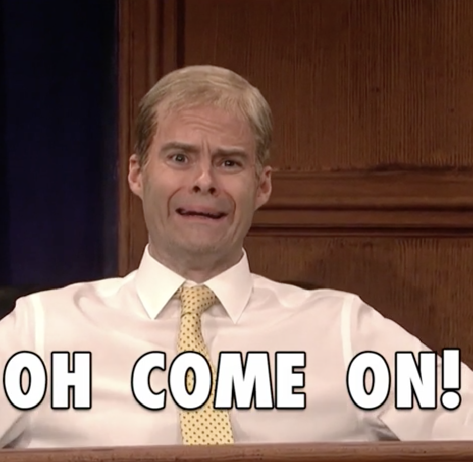"""Upset bill hader saying """"oh come on"""""""