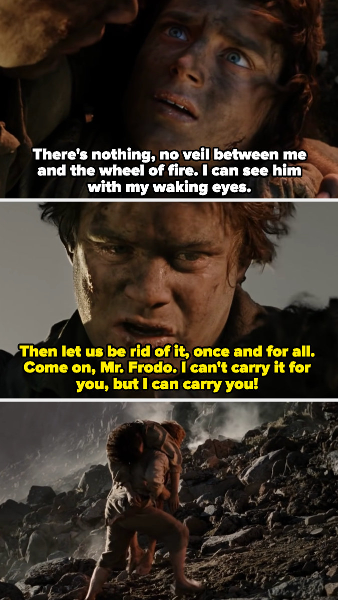 Frodo is breaking down, but Sam says it's time to be rid of the ring, and carries him up mount doom