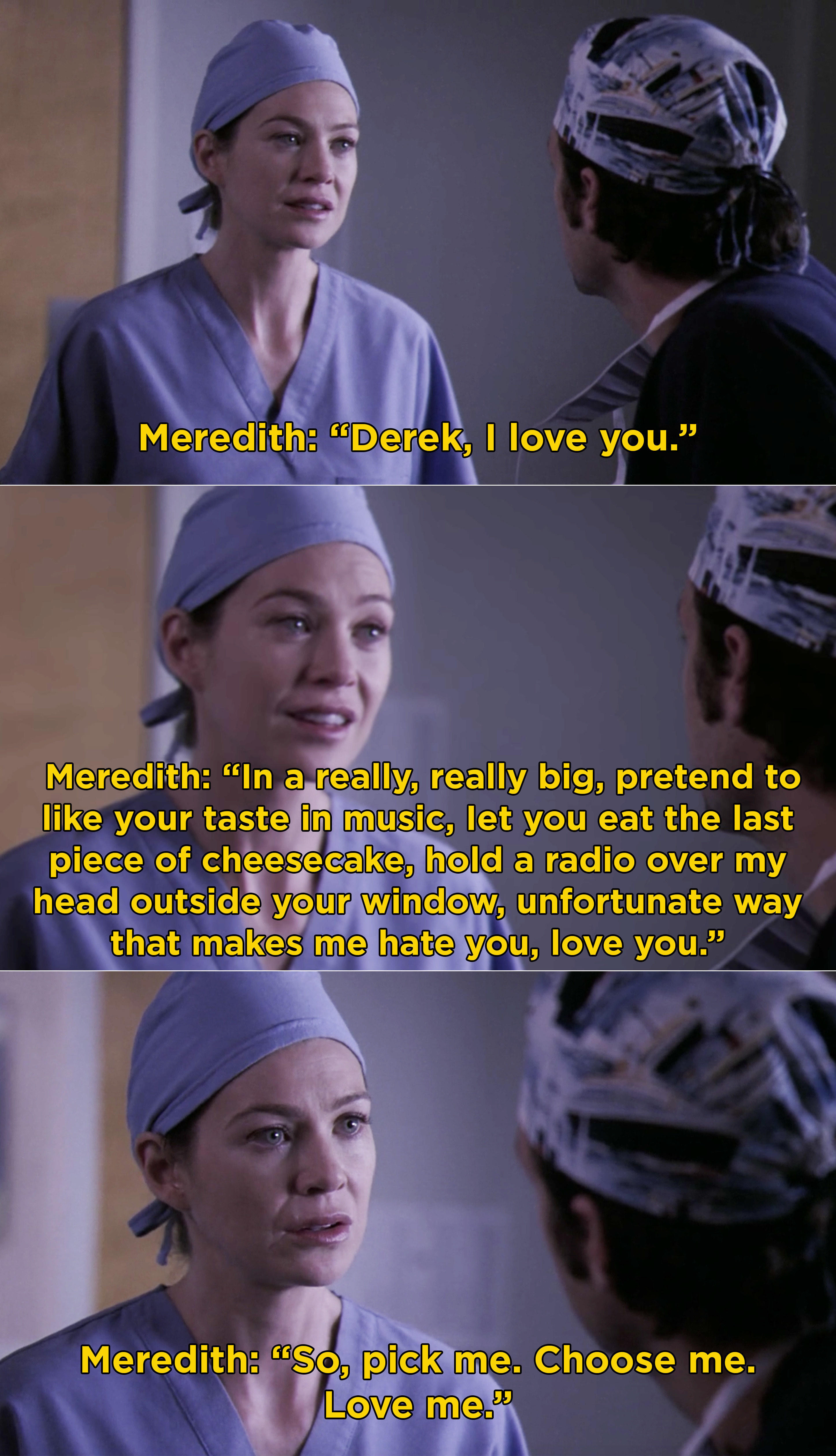 Meredith tells Derek she loves him and to pick her