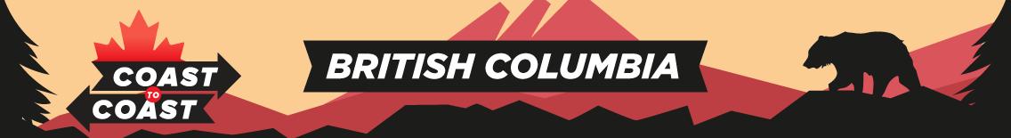 A banner that says coast to coast, British Columbia
