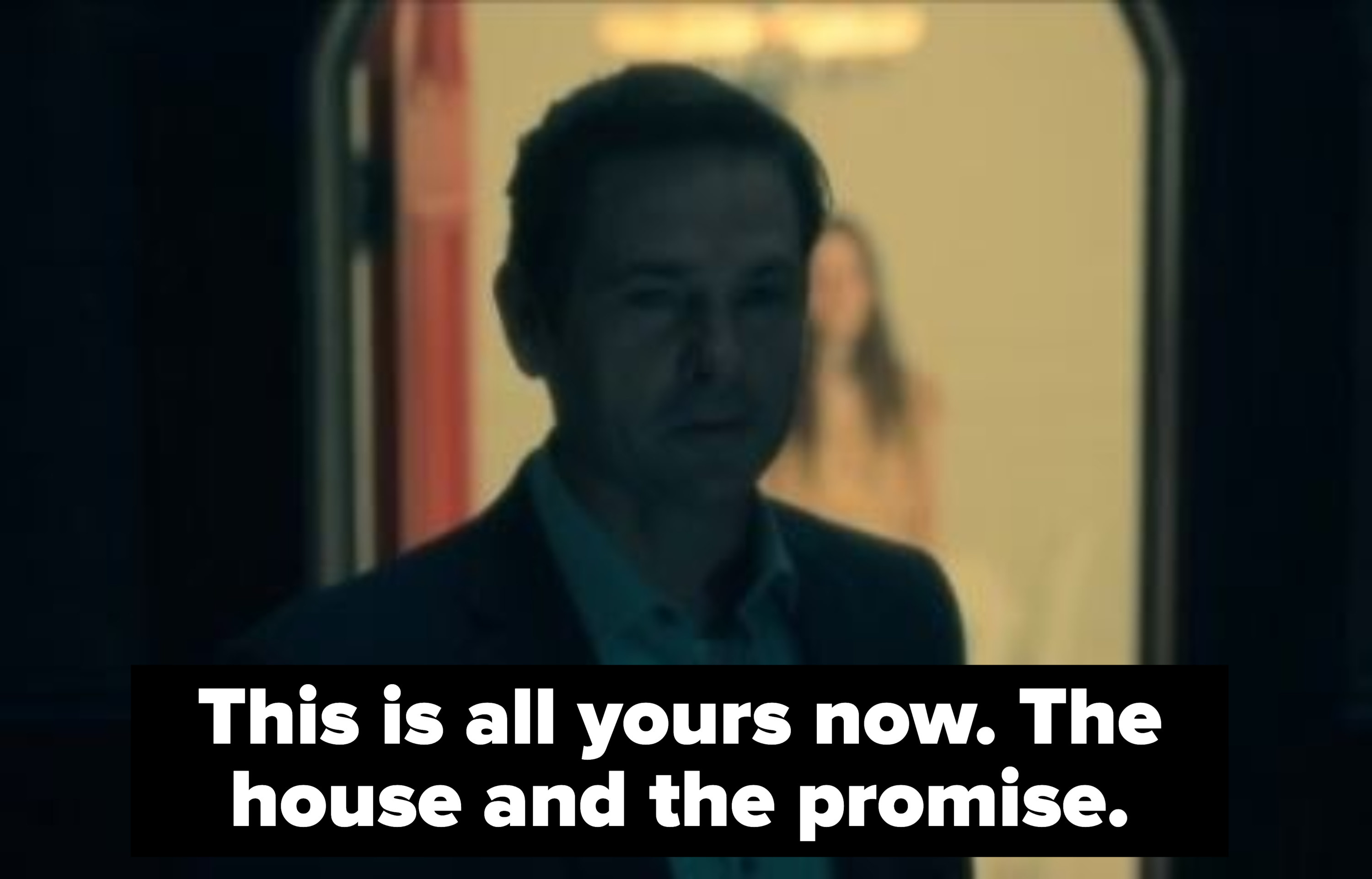 """hugh crain says """"this is all yours now the house and the promise"""""""