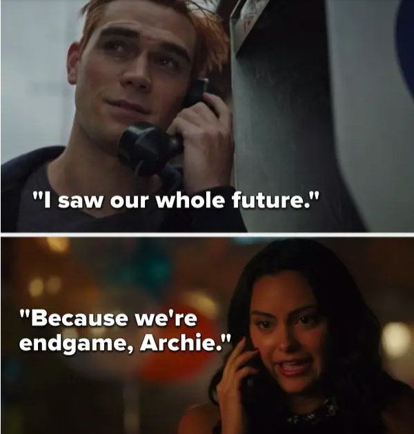 """Archie: """"I saw our whole future,"""" Veronica: """"Because we're endgame Archie"""""""