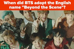 """BTS do peace signs looking up to the camera; the caption says """"When did BTS adopt the English name """"Beyond the Scene""""?"""""""