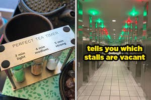 A perfect tea timer, and bathroom stalls that tell you which are open with lights