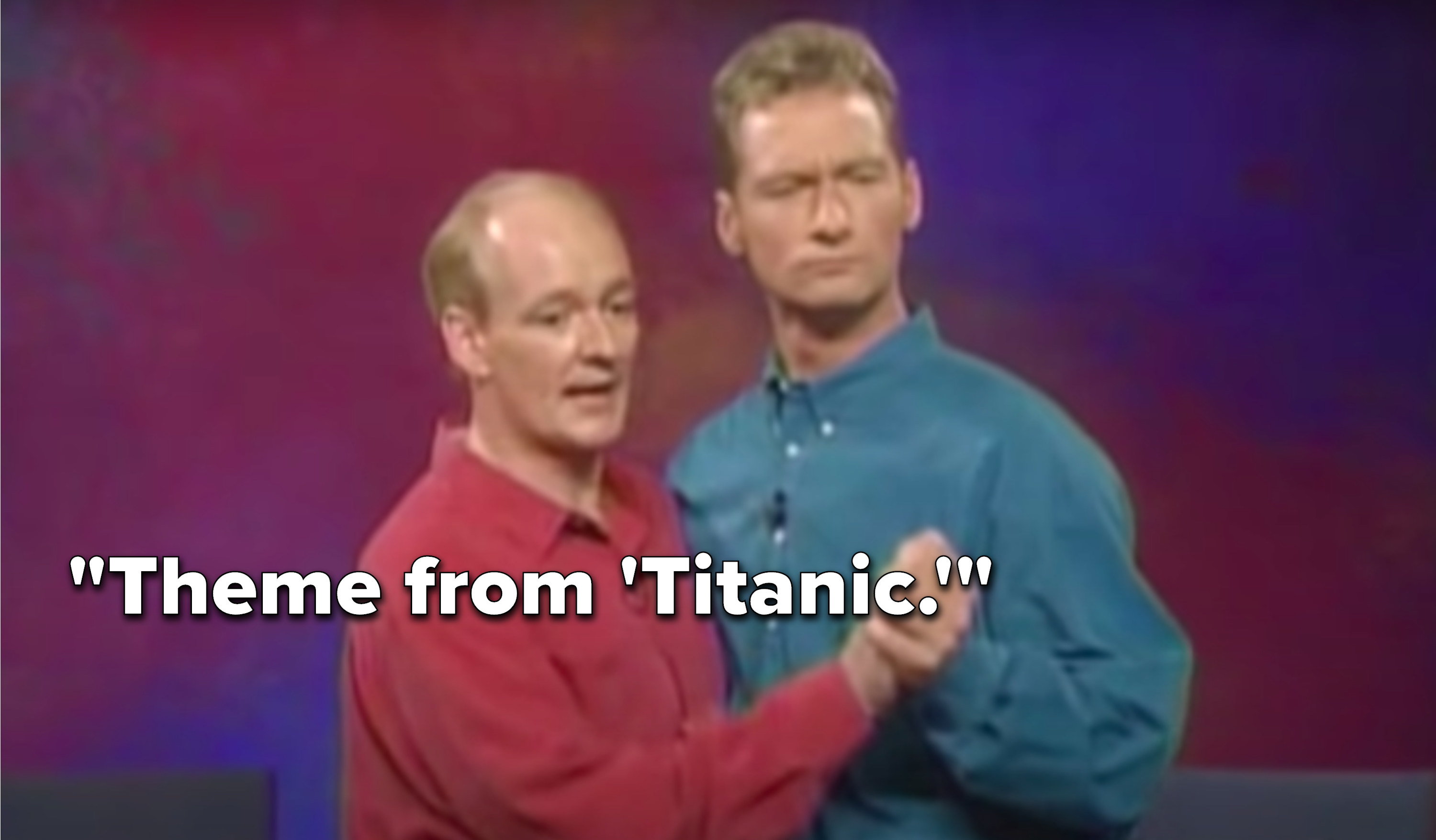 """Mochrie says, """"Theme from Titanic"""""""