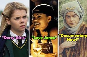 "A still from ""Derry Girls;"" a still from ""Love Jones;"" a still from ""Documentary Now!"""
