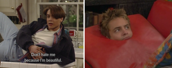 """S1 Eric: """"Don't hate me because I'm beautiful,"""" him stuck in the couch cushions later on"""